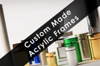 Custom Made Acrylic Frames