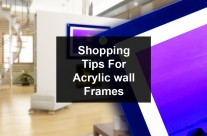 Shopping For Acrylic Wall Frames