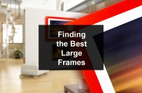 Finding The Best Large Frames