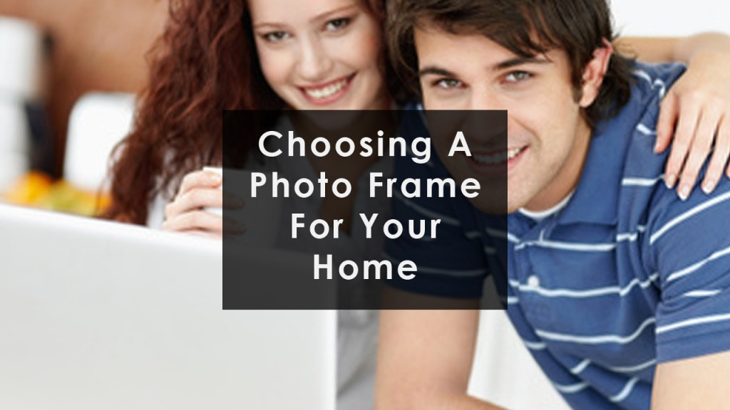 How Best To Buy Photo Frames Online choosing a photo frame1