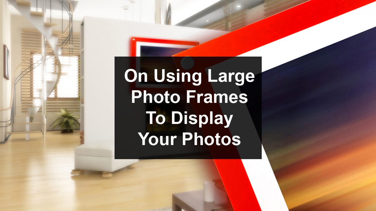 Large Photo Frames