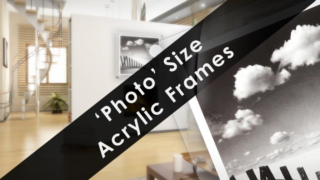 'Photo' Size Frames photo size acrylic photo frames 2